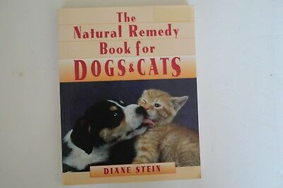 The Natural Remedy Book for Dogs & Cats - Diane Stein