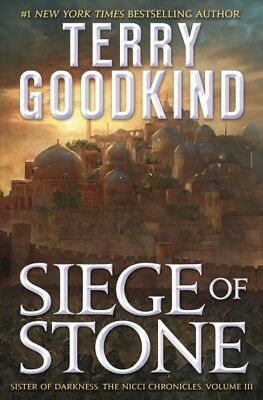 Siege of Stone : Sister of Darkness, Hardcover by Goodkind, Terry, ISBN 12501...