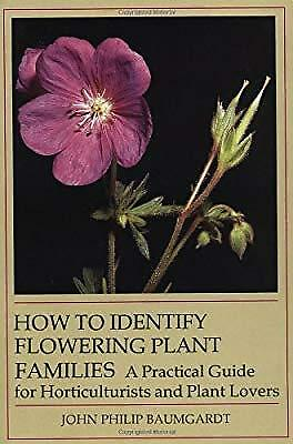 HOW TO IDENTIFY FLRG PLANT FAMLS, Baumgardt, John P., Used; Very Good Book