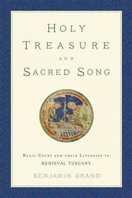 Holy Treasure and Sacred Song : Relic Cults and Their Liturgies in Medieval T...