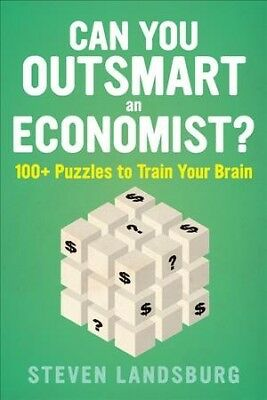 Can You Outsmart an Economist? : 100+ Puzzles to Train Your Brain, Paperback ...