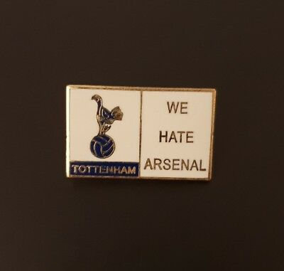 "Tottenham Hotspur Pin Badge Spurs ""we Hate Arsenal"""