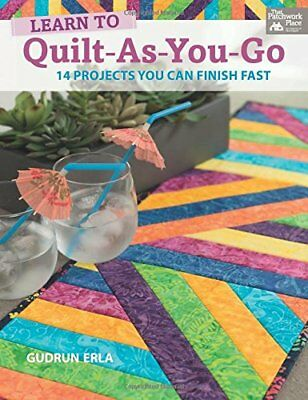 Learn to Quilt-as-you-go: 14 Projects You Can Finish Fast by Gudrun Erla