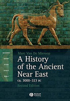 History of the Ancient Near East: Ca. 3000-323 BC... by Van De Mieroop Paperback