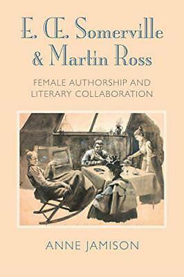 Decir Oe. Somerville y Martin Ross: Women's Literary Collaborations y Victorian