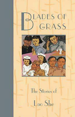 Blades of Grass: The Stories of Lao She by William A. Lyell (English) Paperback