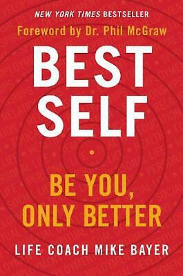 Best Self: Be You, Only Better by Mike Bayer Hardcover Book Free Shipping!