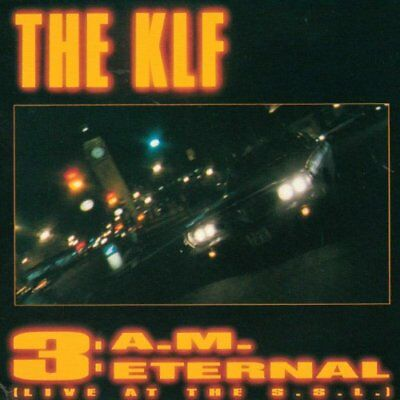 The KLF - 3:A.M. Eternal (Live At The S.S.L.) - The KLF CD LYVG The Fast Free