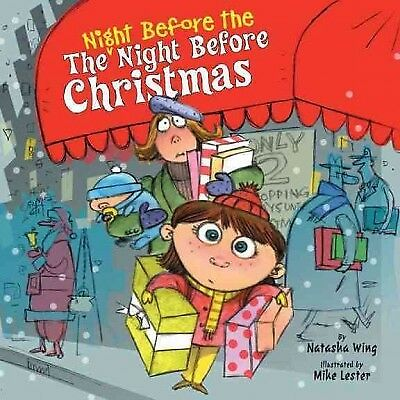 Night Before the Night Before Christmas, Paperback by Wing, Natasha; Lester, ...