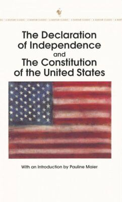 Declaration of Independence and the Constitution of the United States : With ...