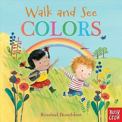 Walk and See Colors, Hardcover by Nosy Crow (COR); Beardshaw, Rosalind (ILT),...