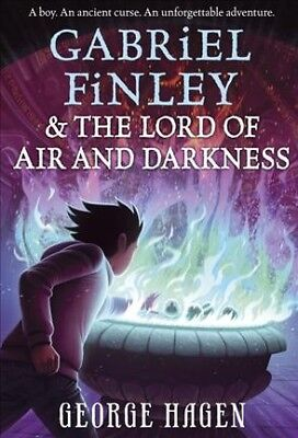 Gabriel Finley & the Lord of Air and Darkness, Hardcover by Hagen, George, IS...