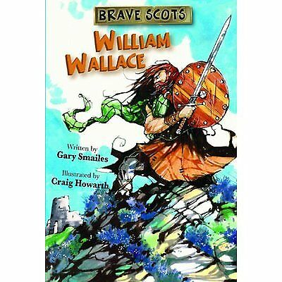 Brave Scots: William Wallace by Gary Smailes (Paperback / softback)