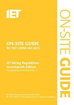 On-Site Guide BS7671:2008(2015) Wiring Regulations: Incorporating Amendment No.