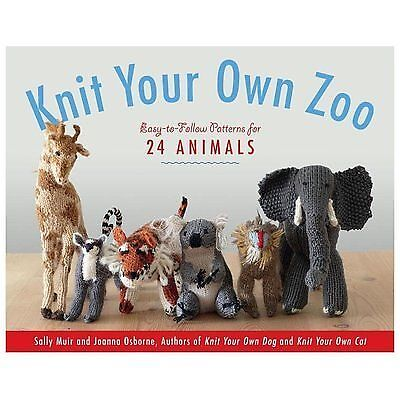 Knit Your Own Zoo: Easy-to-Follow Patterns for 24 Animals Muir, Sally Good