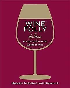 Wine Folly: Magnum Edition : The Master Guide, Hardcover by Puckette, Madelin...