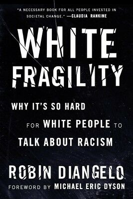 White Fragility : Why It's So Hard for White People to Talk About Racism, Pap...