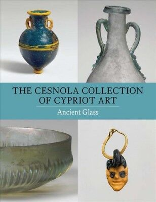 Cesnola Collection of Cypriot Art : Ancient Glass, Paperback by Lightfoot, Ch...