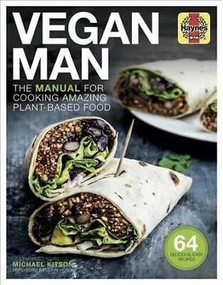Vegan Man : The Manual for Cooking Amazing Plant-based Food, Hardcover by Kit...