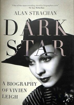 Dark Star : A Biography of Vivien Leigh, Hardcover by Strachan, Alan, ISBN 17...