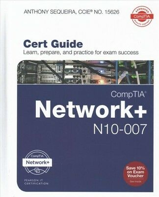 CompTIA Network+ N10-007 Cert Guide, Hardcover by Sequeira, Anthony, ISBN 078...