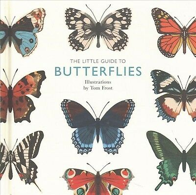 Little Guide to Butterflies, Hardcover by Frost, Tom (ILT); Davies, Alison, I...