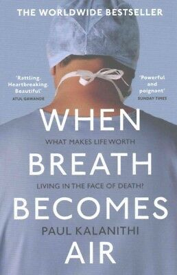 When Breath Becomes Air, Paperback by Kalanithi, Paul, Like New Used, Free sh...