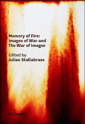 Memory of Fire: Images of War and the War of Images by Fusco, Coco, James, Sarah