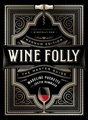Wine Folly : The Master Guide, Hardcover by Puckette, Madeline; Hammack, Just...