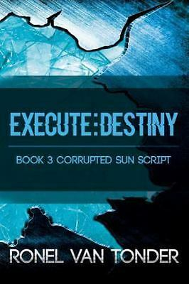Execute : Destiny, Paperback by Van Tonder, Ronel, Like New Used, Free shippi...