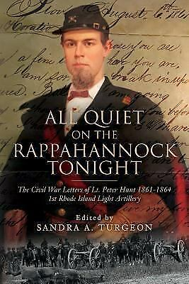 All Quiet on the Rappahannock Tonight : The Civil War Letters of Lt. Peter Hu...