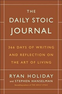 Daily Stoic Journal : 366 Days of Writing and Reflection on the Art of Living...