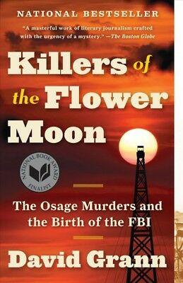 Killers of the Flower Moon : The Osage Murders and the Birth of the FBI, Pape...
