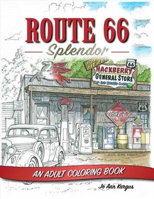 Route 66 Splendor : An Adult Coloring Book, Paperback by Kargus, Jo Ann, ISBN...