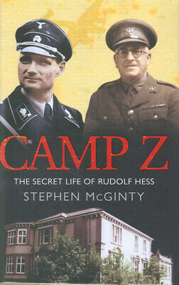 Camp Z: the secret life of Rudolph [sic] Hess by Stephen McGinty (Hardback)