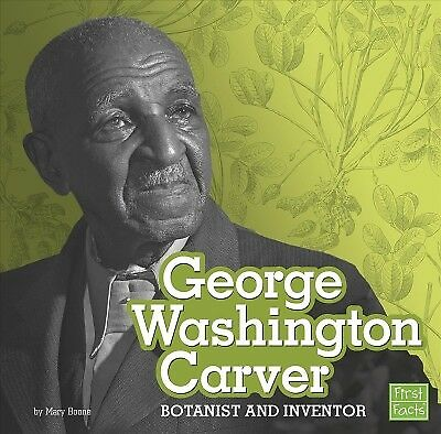 George Washington Carver : Botanist and Inventor, Library by Boone, Mary, Lik...