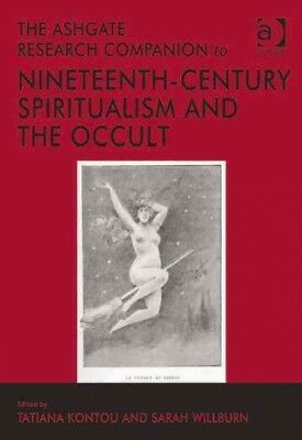 Ashgate Research Companion to Nineteenth-Century Spiritualism and the Occult,...
