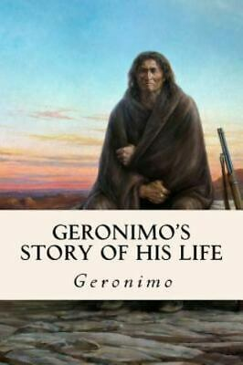 Geronimo's Story of His Life, Paperback, Like New Used, Free shipping in the US