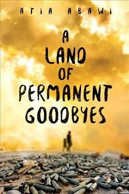 Land of Permanent Goodbyes, Paperback by Abawi, Atia, ISBN-13 9780525516019 F...