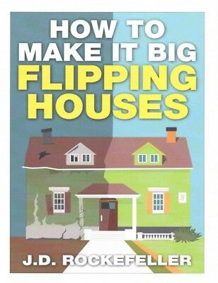 How to Make It Big Flipping Houses, Paperback by Rockefeller, J. D., ISBN-13 ...