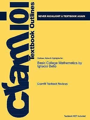 BASIC COLLEGE MATHEMATICS : A Real-World Approach by Ignacio Bello
