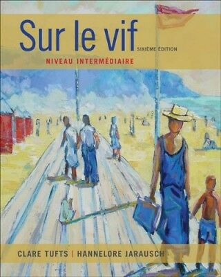Sur le vif, Paperback by Tufts, Clare; Jarausch, Hannelore, ISBN 1133311261, ...