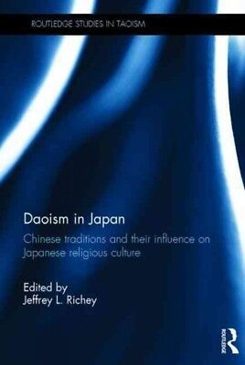 Daoism in Japan : Chinese Traditions and Their Influence on Japanese Religiou...