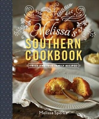 Melissa's Southern Cookbook : Tried-and-True Family Recipes, Hardcover by Spe...
