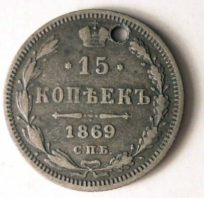 1869 RUSSIAN EMPIRE 15 KOPEKS - EARLY DATE - Holed Coin - Lot #J10