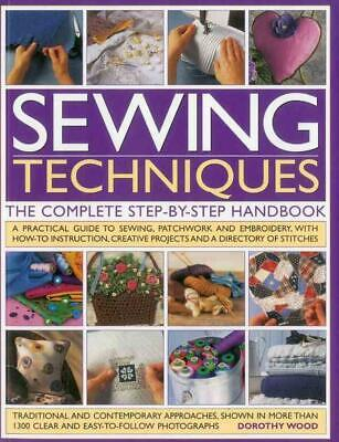 Sewing Techniques the Complete Step-by-step Handbook: A Practical Guide to Sewin