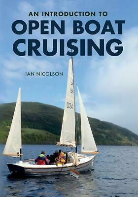 An Introduction to Open Boat Cruising by Ian Nicolson (English) Paperback Book F