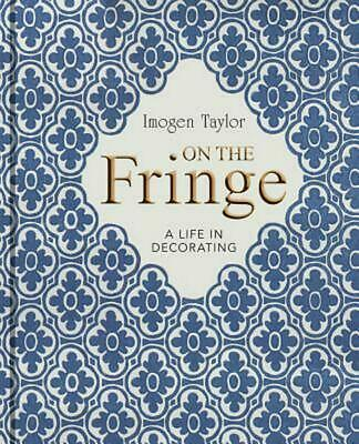 On the Fringe: A Life in Decorating by Imogen Taylor (English) Hardcover Book Fr