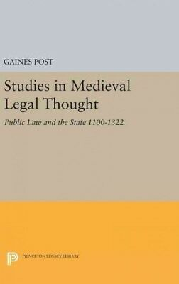 Studies in Medieval Legal Thought : Public Law and the State 1100-1322, Hardc...