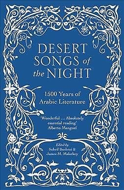 Desert Songs of the Night : 1500 Years of Arabic Literature, Paperback by Bus...